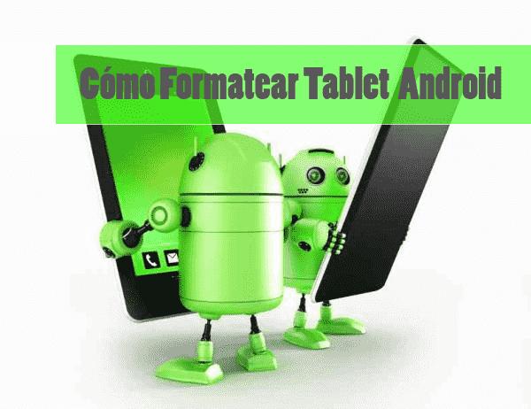 Cómo Formatear O Resetear Una Tablet Androidcualquier