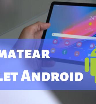 Cómo formatear una tablet Android, aprende a reiniciar una tablet a su estado de fábica