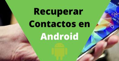 Recuperar números de teléfono Android