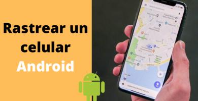 Cómo rastrear un celular Android gratis