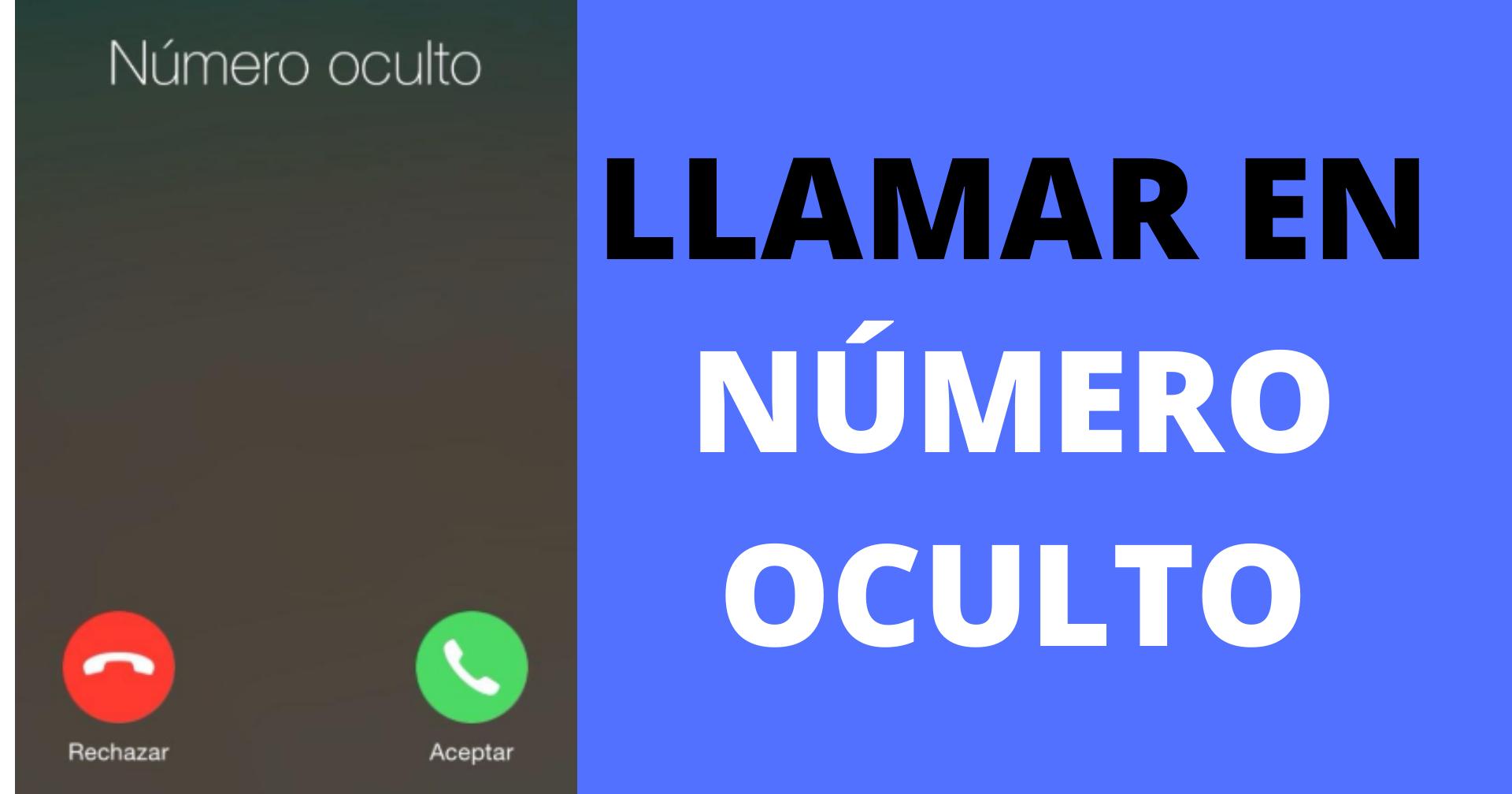 Cómo llamar en número oculto desde el móvil