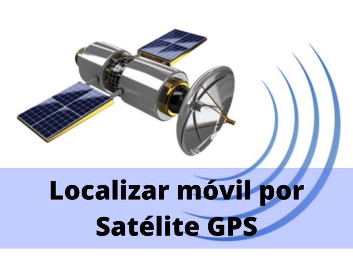 Localizar teléfono móvil Android apagado por satélite gps
